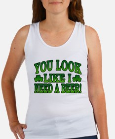 You Look Like I Need a Beer Women's Tank Top