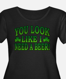 You Look Like I Need a Beer T
