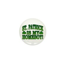 St. Patrick is My Homeboy Mini Button (10 pack)