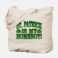 St. Patrick is My Homeboy Tote Bag