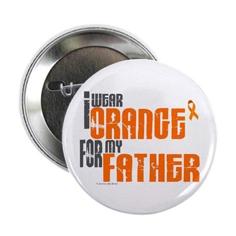 "I Wear Orange For My Father 6 2.25"" Button"