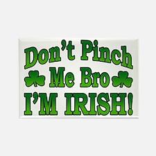 Don't Pinch Me Bro I'm Irish Rectangle Magnet