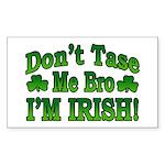 Don't Tase Me Bro I'm Irish Rectangle Sticker