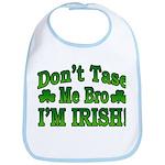 Don't Tase Me Bro I'm Irish Bib