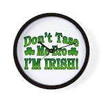 Don't Tase Me Bro I'm Irish Wall Clock