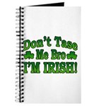 Don't Tase Me Bro I'm Irish Journal