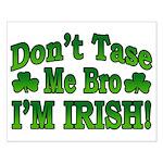 Don't Tase Me Bro I'm Irish Small Poster