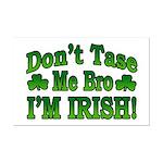 Don't Tase Me Bro I'm Irish Mini Poster Print