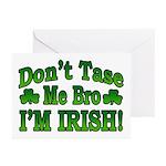 Don't Tase Me Bro I'm Irish Greeting Cards (Pk of