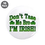 Don't Tase Me Bro I'm Irish 3.5