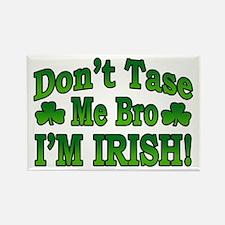 Don't Tase Me Bro I'm Irish Rectangle Magnet