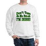 Don't Tase Me Bro I'm Irish Sweatshirt