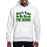 Don't Tase Me Bro I'm Irish Hooded Sweatshirt
