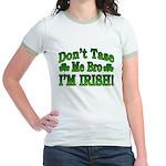 Don't Tase Me Bro I'm Irish Jr. Ringer T-Shirt