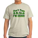 Don't Tase Me Bro I'm Irish Light T-Shirt