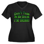 Don't Tase Me Bro I'm Irish Women's Plus Size V-Ne