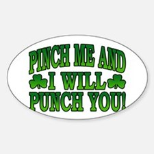 Pinch Me and I will Punch You Oval Decal