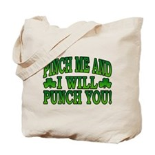 Pinch Me and I will Punch You Tote Bag