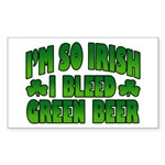 I'm So Irish I Bleed Green Beer Sticker (Rectangul