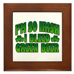 I'm So Irish I Bleed Green Beer Framed Tile