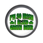 I'm So Irish I Bleed Green Beer Wall Clock