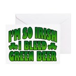 I'm So Irish I Bleed Green Beer Greeting Cards (Pk