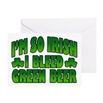 I'm So Irish I Bleed Green Beer Greeting Card
