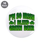 I'm So Irish I Bleed Green Beer 3.5