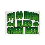 I'm So Irish I Bleed Green Beer Rectangle Magnet (