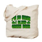 I'm So Irish I Bleed Green Beer Tote Bag