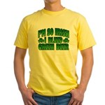 I'm So Irish I Bleed Green Beer Yellow T-Shirt
