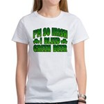 I'm So Irish I Bleed Green Beer Women's T-Shirt