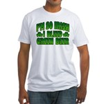 I'm So Irish I Bleed Green Beer Fitted T-Shirt