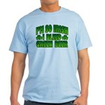 I'm So Irish I Bleed Green Beer Light T-Shirt