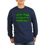 I'm So Irish I Bleed Green Beer Long Sleeve Dark T