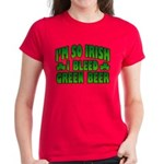 I'm So Irish I Bleed Green Beer Women's Dark T-Shi