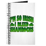 I'm So Irish I Bleed Shamrocks Journal