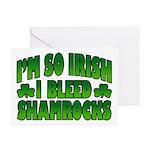 I'm So Irish I Bleed Shamrocks Greeting Cards (Pk