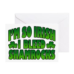 I'm So Irish I Bleed Shamrocks Greeting Cards (Pk