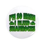 I'm So Irish I Bleed Shamrocks 3.5