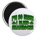 I'm So Irish I Bleed Shamrocks Magnet