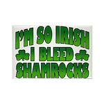 I'm So Irish I Bleed Shamrocks Rectangle Magnet