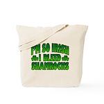 I'm So Irish I Bleed Shamrocks Tote Bag