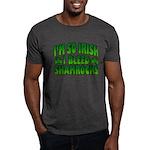 I'm So Irish I Bleed Shamrocks Dark T-Shirt