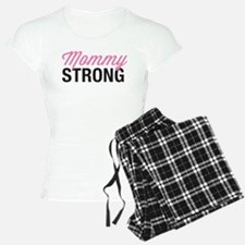 Mommy Strong Pajamas