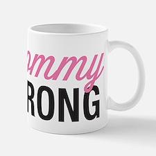 Mommy Strong Mug
