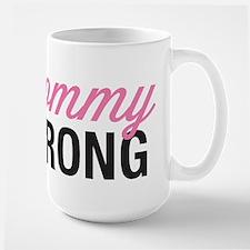 Mommy Strong Large Mug