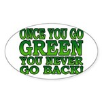 Once You go Green You Never Go Back Oval Sticker