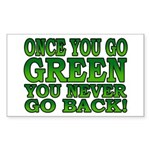 Once You go Green You Never Go Back Sticker (Recta