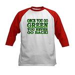 Once You go Green You Never Go Back Kids Baseball